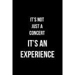 预订 It's Not Just A Concert It's An Experience: Notebook Jou