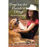 【预订】Dogs Say the Darndest Things; Are You Listening? an Ani
