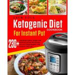 预订 Ketogenic Diet Cookbook for Instant Pot: Over 230 Amazin