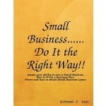预订 Small Business...Do it the Right Way!! [ISBN:97814357158