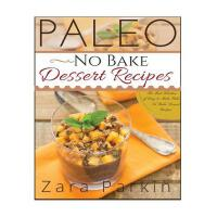 预订 Paleo No Bake Dessert Recipes: The Best Selection of Eas