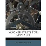 预订 Wagner Lyrics for Soprano [ISBN:9781248582725]