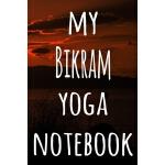 预订 My Bikram Yoga Notebook: The perfect gift for the yoga f