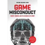 预订 Game Misconduct: Injury, Fandom, and the Business of Spo