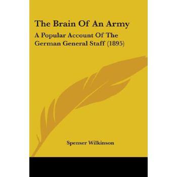 【预订】The Brain of an Army: A Popular Account of the German General Staff (1895) 预订商品,需要1-3个月发货,非质量问题不接受退换货。