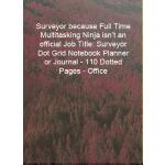预订 Surveyor because Full Time Multitasking Ninja isn't an o