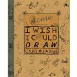预订 I Wish I Could Draw [ISBN:9781554983186]