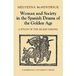 预订 Woman and Society in the Spanish Drama of the Golden Age