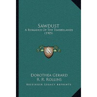预订 Sawdust: A Romance of the Timberlands (1905) [ISBN:97811