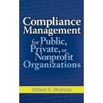 【预订】Compliance Management for Public, Private, or Nonprofit