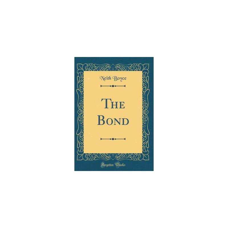 【预订】The Bond (Classic Reprint) 预订商品,需要1-3个月发货,非质量问题不接受退换货。