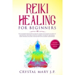 预订 Reiki Healing for Beginners: The Ultimate Beginner's Gui