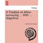 预订 A Treatise on Mine-Surveying ... with ... Diagrams.[ISBN