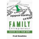 预订 Family Entrepreneur: Easier Said Than Done [ISBN:9781459