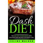 预订 Dash Diet: The Dash Diet for Beginners with Delicious Da