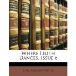 【预订】Where Lilith Dances, Issue 6