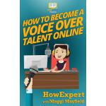 预订 How To Become a Voice Over Talent Online [ISBN:978153938