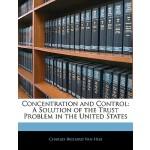 【预订】Concentration and Control: A Solution of the Trust Prob