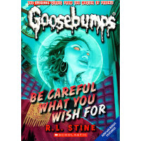 Be Careful What You Wish For(Classic Goosebumps #07)鸡皮疙瘩经典7