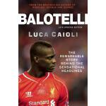 预订 Balotelli: The Remarkable Story Behind the Sensational H