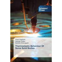 预订 Thermoelastic Behaviour of Some Solid Bodies [ISBN:97836