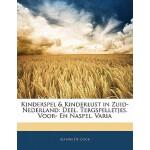 【预订】Kinderspel & Kinderlust in Zuid-Nederland: Deel. Tergsp