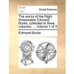 【预订】The Works of the Right Honourable Edmund Burke, Collect