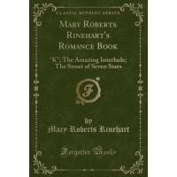 【预订】Mary Roberts Rinehart's Romance Book: K; The Amazing In