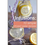 预订 Infusions: 10 Simple Infused Water Recipes: To Make Your