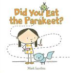 预订 Did You Eat the Parakeet? [ISBN:9780374305888]