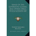 预订 Songs of the Governing Classes, and Other Lyrics: Writte