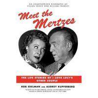 按需印刷 Meet the Mertzes: The Life Stories of I Love Lucy's Other Couple