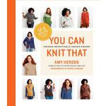 预订 You Can Knit That: Foolproof Instructions for Fabulous S
