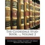 【预订】The Clydesdale Stud-Book. ..., Volume 2