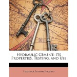 预订 Hydraulic Cement: Its Properties, Testing, and Use [ISBN