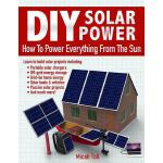 预订 DIY Solar Power: How To Power Everything From The Sun [I