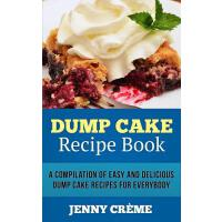 预订 Dump Cake Recipe Book: A Compilation of 30+ Easy and Del