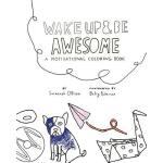 预订 Wake Up And Be Awesome: A Motivational Coloring Book [IS