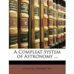 【预订】A Compleat System of Astronomy ...