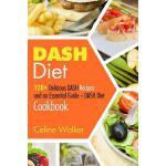 预订 Dash Diet: 120+ Delicious Dash Recipes and an Essential