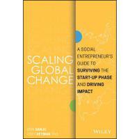 【预订】Scaling Global Change A Social Entrepreneur's Guide to