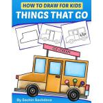 预订 How to Draw for Kids - Things That Go: A Step by Step gu