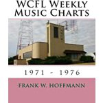 预订 WCFL Weekly Music Charts: 1971 - 1976 [ISBN:978151685010