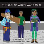 预订 The ABCs of What I Want to Be [ISBN:9781949609684]