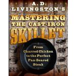 预订 A. D. Livingston's Mastering the Cast-Iron Skillet: From
