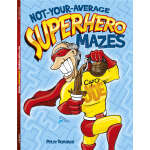 Not-Your-Average Superhero Mazes (【按需印刷】)