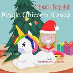 预订 Princess Kayleigh Magic Unicorn Kisses [ISBN:97817901638