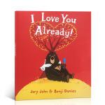英文原版进口绘本 I Love You Already! 我已经爱上你了!幼儿启蒙温馨绘本平装大开本 图画故事书早教书