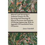 预订 Mineral Land Surveying; A Technical Treatise on the Surv
