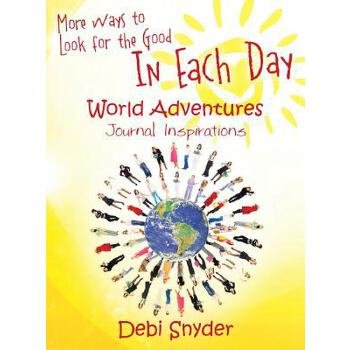 预订 More Ways to Look for the Good In Each Day: World Adventures Journal Ins [ISBN:9781478745891] 美国发货无法退货 约五到八周到货
